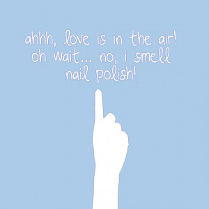 ahhh, love is in the air! oh wait… no, i smell nail polish