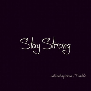 quotes #StayStrong #quote #tumblr #instagood #instaday #instapic # ...