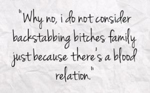 ... , Families Backstabbing, True Stories, Backstabbing Family Quotes