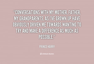 quote-Prince-Harry-conversations-with-my-mother-father-my-grandparents ...