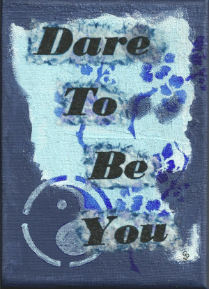 Dare To Be You Inspirational Painting – Blue