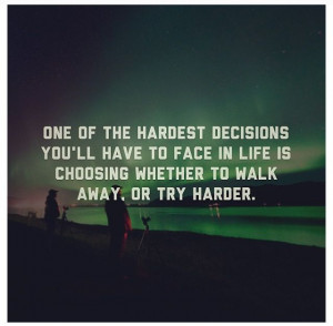 Hard Choices In Life Quotes