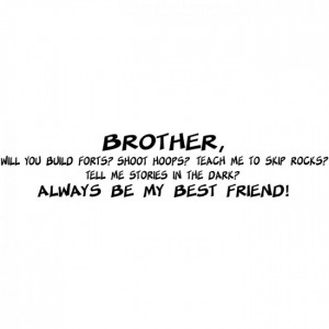 Brother My Best Friend Wall Stickers Quote Wall Art