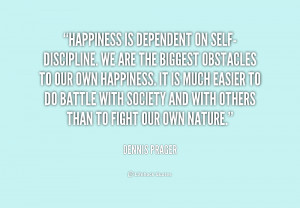 quote-Dennis-Prager-happiness-is-dependent-on-self-discipline-we-are ...