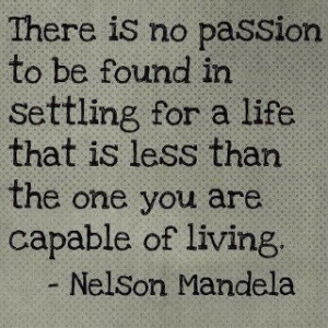 Quote, Quotes, Sayings, Life, Words to live by, Nelson Mandela
