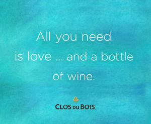 ... wine #quote All you need is love... and a bottle of wine.: Wine Quotes