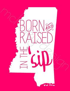 Born and raised in the 'sip..... More