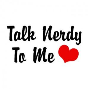 talk nerdy to me by magarmor