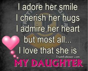 adore her smile, I cherish her hugs, I admire her heart