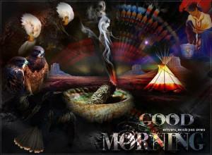 Native American Good Morning Quotes | good morning