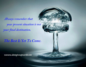 Best is yet to come 300x235 Motivational Quote The Best is Yet To Come ...
