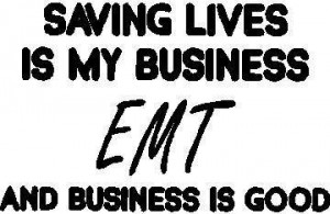 Saving Lives is my Business EMT Decal / Sticker