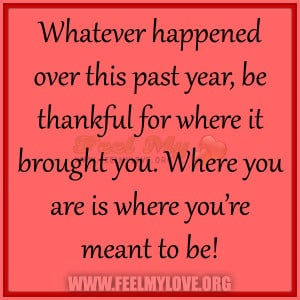 ... thankful for where it brought you. Where you are is where you're