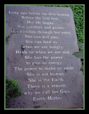 ... human, before the first tree... her life began~ Gaia Earth Mother