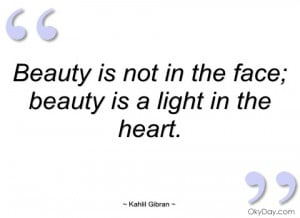 beauty is not in the face kahlil gibran