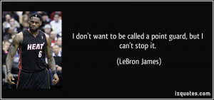 quote-i-don-t-want-to-be-called-a-point-guard-but-i-can-t-stop-it ...