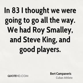 Bert Campaneris - In 83 I thought we were going to go all the way. We ...