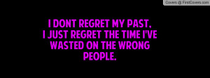 Just Dont Regret My Past Time