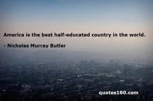 America is the best half-educated country in the world.