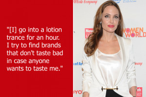 Angelina Jolie loves lotion a whole lot. When she's not curing the ...