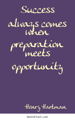 Success Preparation Meets Opportunity Quote