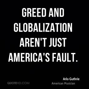 arlo-guthrie-arlo-guthrie-greed-and-globalization-arent-just-americas ...
