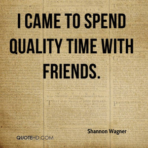Shannon Wagner Quotes