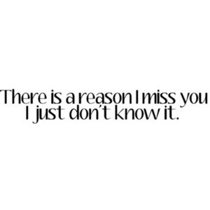 don't know why I miss you ; Quote . Fully made by Morgan . Use (;
