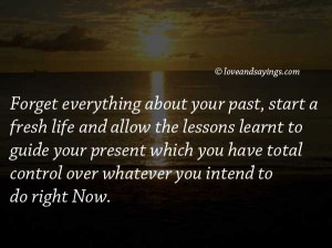 Forget everything about your past