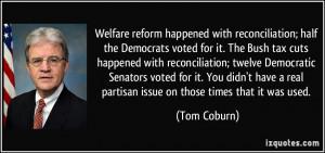 reconciliation; half the Democrats voted for it. The Bush tax cuts ...