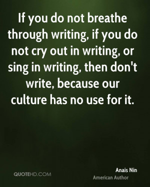 through writing, if you do not cry out in writing, or sing in writing ...