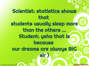 Scientist: statistics shows that students usually...