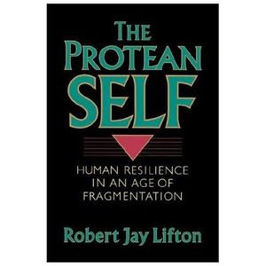 Self Human Resilience in an Age of Fragmentation Lifton Robert Jay