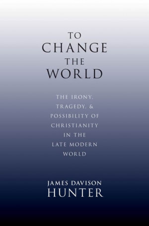 ... Margins: James Davison Hunter Quotes from 'To Change the World
