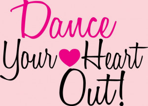 Dnace Your Heart Out Wall Decal