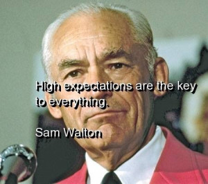 Sam walton, quotes, sayings, high expectations, wisdom