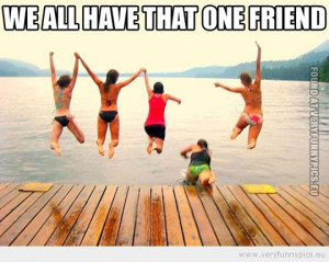 Funny Picture - Friends jump in a lake we all have that one friend