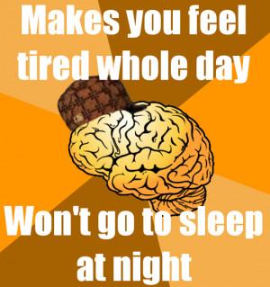Scumbag Brain Funny Pictures