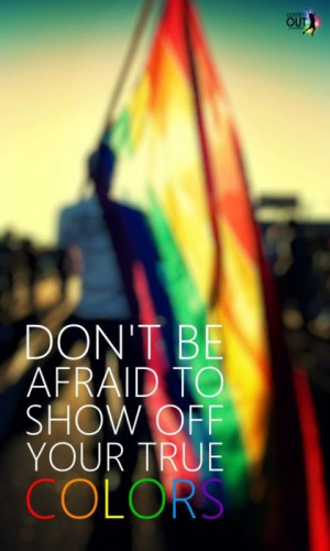 Don't be afraid to show your true colors. #LGBT #pride #rainbow