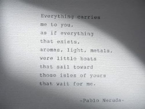words by pablo neruda. typing by poetryboutique, on etsy .