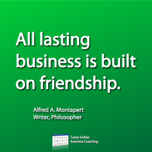 Alfred A Montapert Motivational Quote | Business Built On Friendship.
