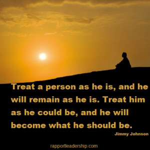 Jimmy Johnson quote – Treat a person as he is, and he will remain as ...