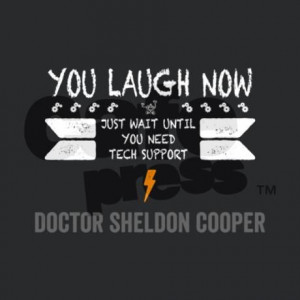 You Laugh Now Sheldon Quote iPhone Snap Case on CafePress.com