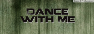 Dance with Me Profile Facebook Covers