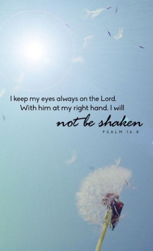 keep my eyes always on the Lord quotes faith bible christian ...