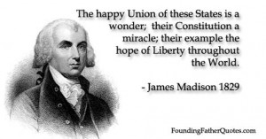 The happy Union of these States is a wonder; their Constitution a ...