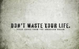 Do not waste your life Papel de Parede Imagem