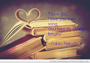 Pablo Neruda Love Song Quote