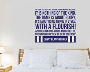 Tottenham 'Game is about Glory& #39; Quote by Danny Blanchflower Wall ...