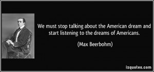 ... American dream and start listening to the dreams of Americans. - Max